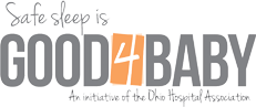 Safe Sleep is Good 4 Baby - An Initiative of the Ohio Hospital Association